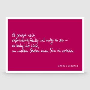 """Spruchkarte """"Es genügt nicht..."""" - Markus Mirwald"""