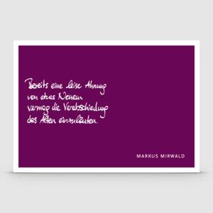 Postkarte mit Spruch: Bereits eine leise Ahnung... - Markus Mirwald
