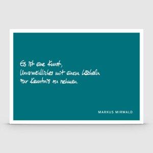 Postkarte mit Spruch: Es ist eine Kunst... - Markus Mirwald