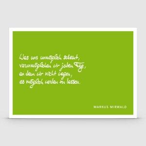 """Spruchkarte """"Was uns unmöglich..."""" - Markus Mirwald"""