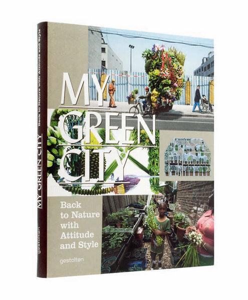 gestalten verlag my green city avocadostore. Black Bedroom Furniture Sets. Home Design Ideas