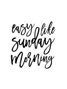 Easy Like Sunday Morning - Poster von Vivid Atelier - Photocircle