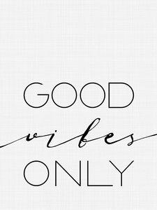 Good Vibes Only - Poster von Vivid Atelier - Photocircle