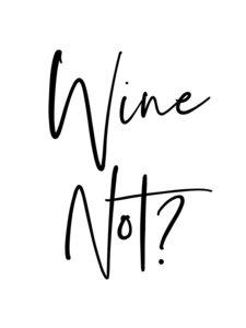 Wine Not? - Poster von Vivid Atelier - Photocircle