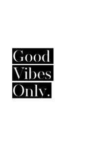 Good Vibes Only No4 - Poster von Vivid Atelier - Photocircle