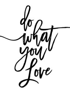 Do What You Love - Poster von Vivid Atelier - Photocircle