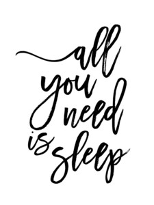 All You Need is Sleep - Poster von Vivid Atelier - Photocircle