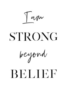 Strong Beyond Belief - Poster von Vivid Atelier - Photocircle