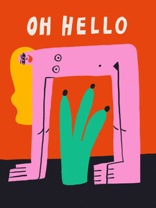Oh Hello - Poster von Aley Hanson - Photocircle