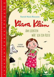 Klara Klein - Am Liebsten wär' ich ein Riese - Magellan Verlag