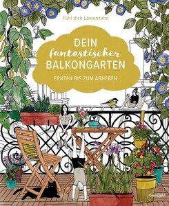Dein fantastischer Balkongarten - Löwenzahn Verlag