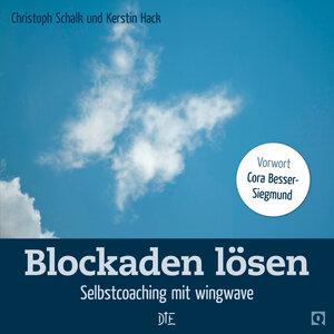 Blockaden lösen. Selbstcoaching mit wingwave. Christoph Schalk und Kerstin Hack - Down to Earth