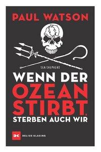 Wenn der Ozean stirbt, sterben auch wir - Delius Klasing Verlag