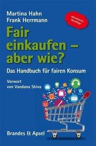 Fair einkaufen - aber wie? von Martina Hahn & Frank Herrmann - Brandes & Apsel Verlag
