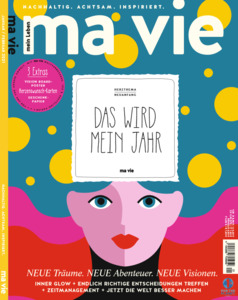 ma vie - Die Kunst sich Zeit zu nehmen (Ausgabe 1/2021) - ma vie Magazin