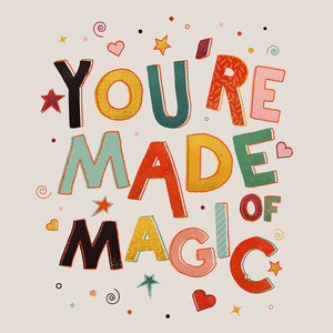 You Are Made of Magic - colorful message - Poster von Ania Więcław - Photocircle