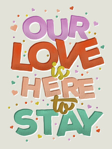 Our Love Is Here To Stay - Poster von Ania Więcław - Photocircle