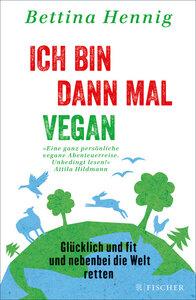 Ich bin dann mal vegan - Fischer Verlag
