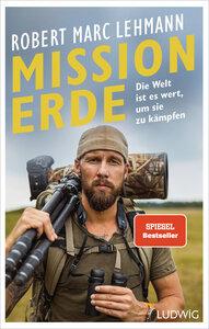 Mission Erde - Die Welt ist es wert, um sie zu kämpfen - Ludwig Verlag