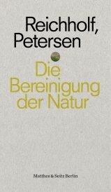 Die Bereinigung der Natur - Matthes & Seitz Verlag