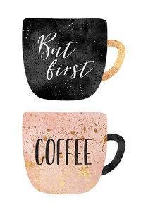 But First, Coffee - Poster von Elisabeth Fredriksson - Photocircle