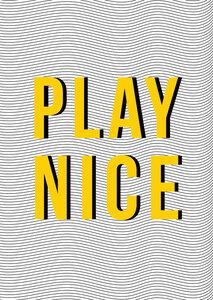 Play Nice - Poster von Frankie Kerr-Dineen - Photocircle