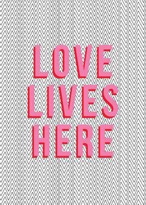 Love Lives Here - Poster von Frankie Kerr-Dineen - Photocircle