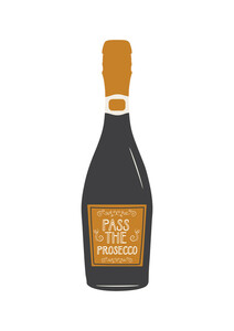 Pass The Prosecco - Poster von Frankie Kerr-Dineen - Photocircle