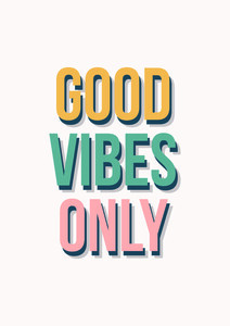 Good Vibes Only - Poster von Frankie Kerr-Dineen - Photocircle