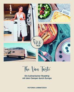 The Van Taste – Ein kulinarischer Roadtrip mit dem Camper durch Europa - Wenn Nicht Jetzt-Verlag