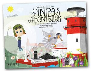 Pinipas Abenteuer – Eine phantastische Deutschlandreise ... - Gruhnling Verlag