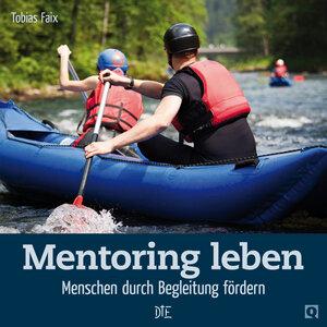 Mentoring. Menschen durch Begleitung fördern. Tobias Faix - Down to Earth