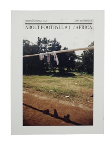 A photographic essay about football in africa - VIVA CON AGUA