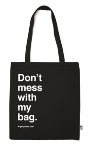 Tasche Don't mess with my bag. - Gary Mash