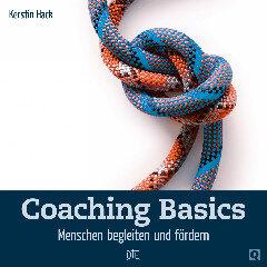 Coaching Basics. Menschen begleiten und fördern. Kerstin Hack - Down to Earth