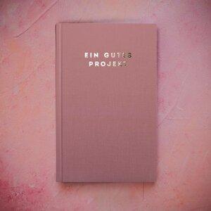 Journal - Eine gutes Projekt - Ein guter Plan