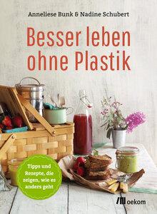 Besser leben ohne Plastik - OEKOM Verlag