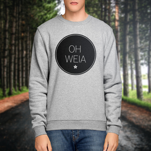 'Oh weia' Sweatshirt Unisex - What about Tee