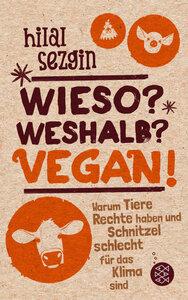 Wieso? Weshalb? Vegan! - Fischer Verlag