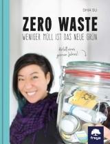 Shia Su: Zero Waste. Weniger Müll ist das neue Grün - Freya Verlag