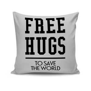 'Free hugs to save the world', Kissenbezug - What about Tee
