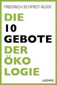 Die 10 Gebote der Ökologie - Ludwig Verlag