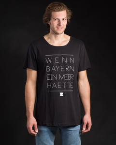 Shirt Wenn Bayern ein Meer hätte schwarz - Degree Clothing