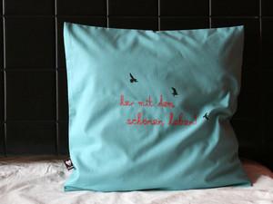 Bio-Kissenbezug 'her mit dem schönen leben!' 40*40cm türkis - Hirschkind