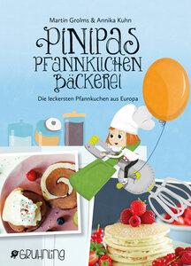 Pinipas Pfannkuchenbäckerei – Die leckersten Pfannkuchen aus Europa - Gruhnling Verlag