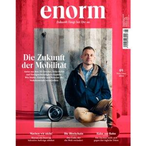 enorm 05/16 – Die Zukunft der Mobilität - enorm Magazin – Zukunft fängt bei Dir an