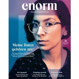enorm 06/16 – Meine Daten gehören mir! - enorm Magazin – Zukunft fängt bei Dir an