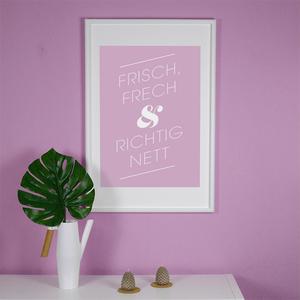 Frisch, frech & richtig nett - Poster 50 x 70 cm - What about Tee