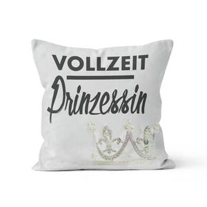 Vollzeitprinzessin - Kissenbezug 40 x 40 cm - What about Tee