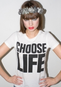 CHOOSE LIFE - Katharine E. Hamnett